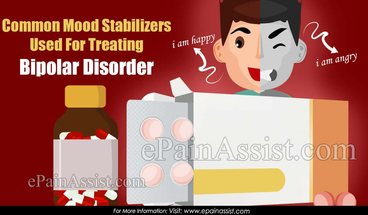 Common Mood Stabilizers Used For Treating Bipolar Disorder