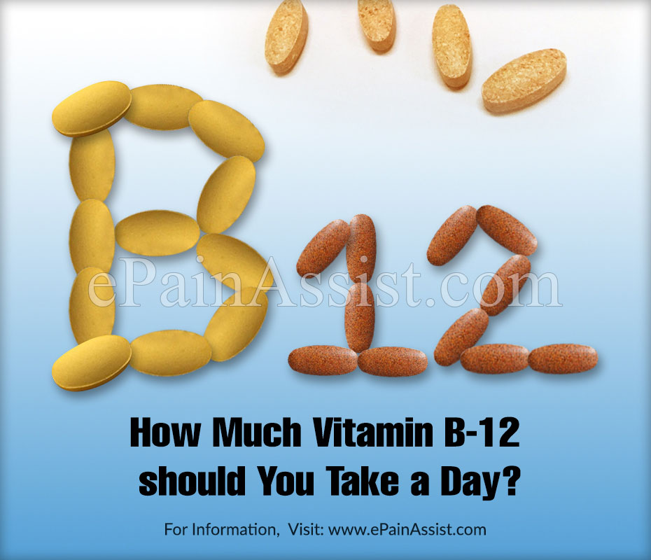 How Much Vitamin B-12 Should You Take A Day?