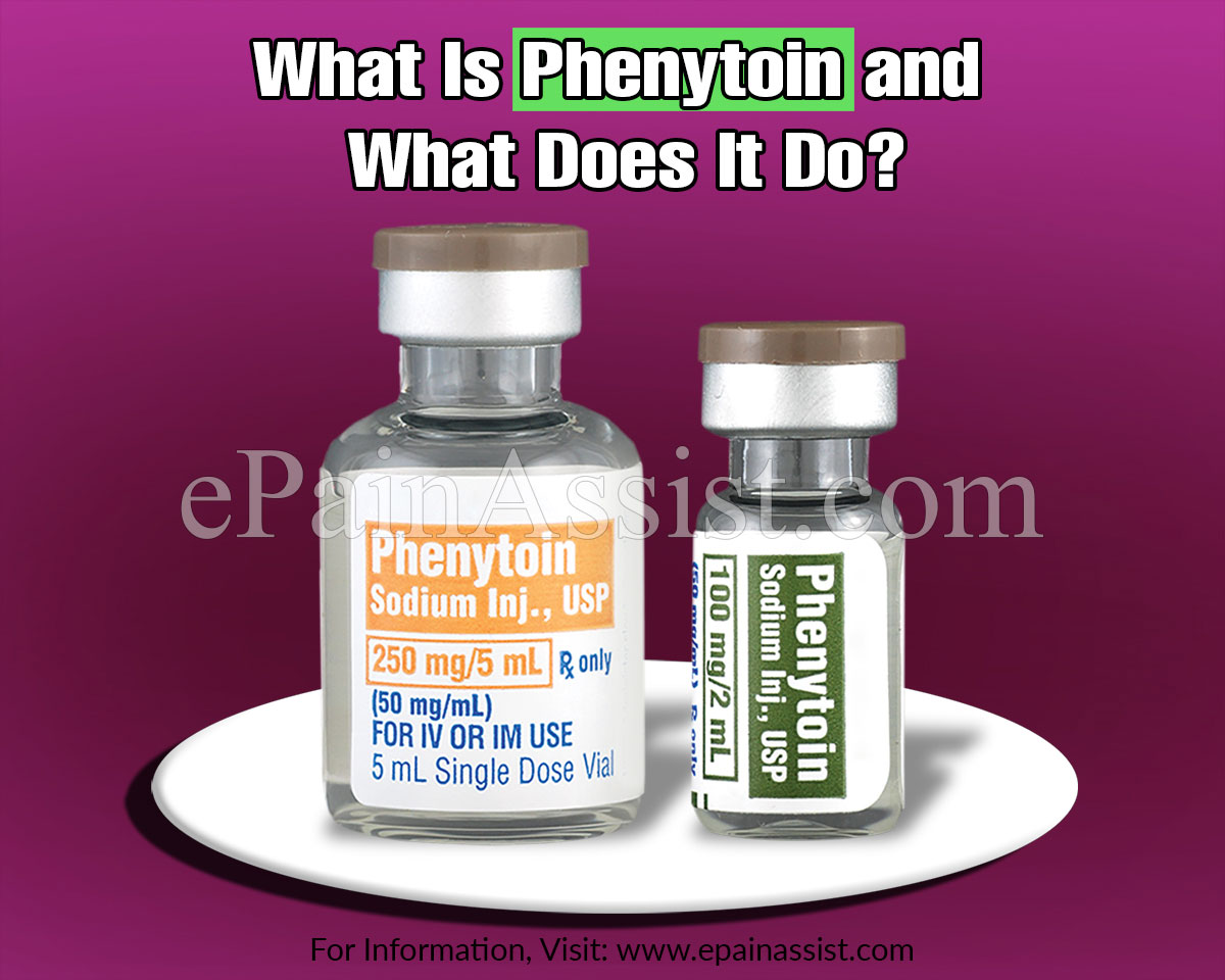 What Is Phenytoin and What Does It Do?