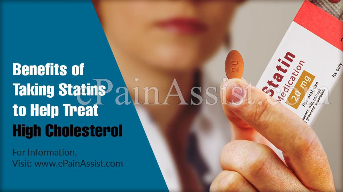 Benefits of Taking Statins to Help Treat High Cholesterol
