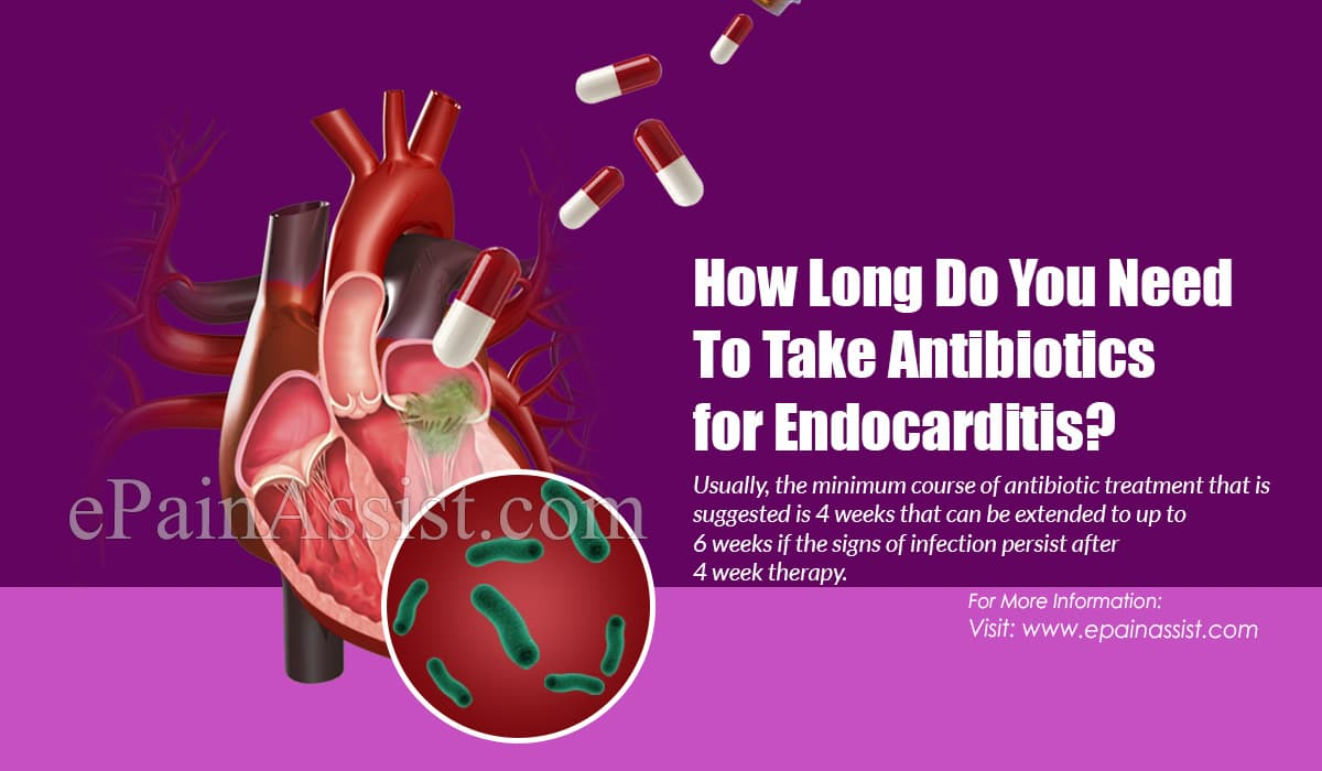 How Long Do You Need To Take Antibiotics for Endocarditis?