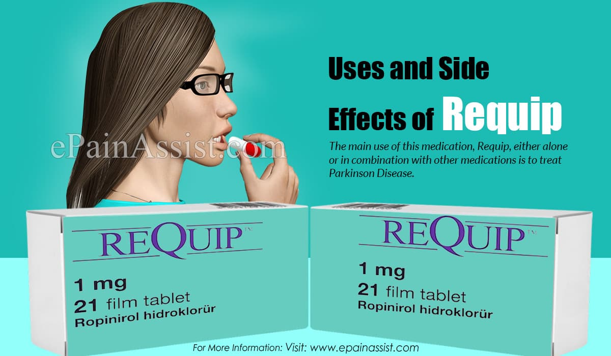 Uses and Side Effects of Requip