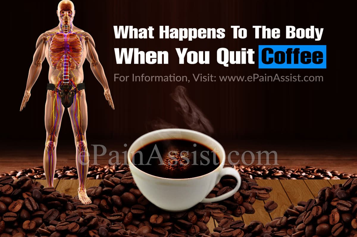 What Happens To The Body When You Quit Coffee?