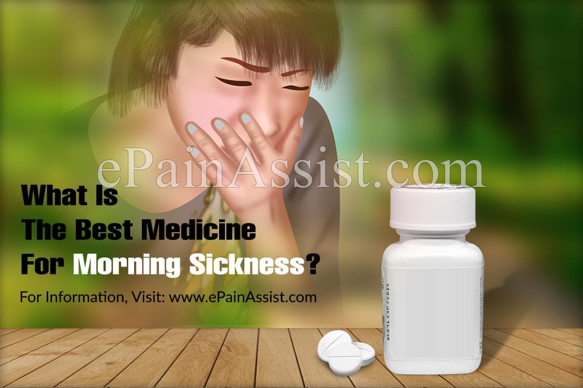 What Is The Best Medicine For Morning Sickness?
