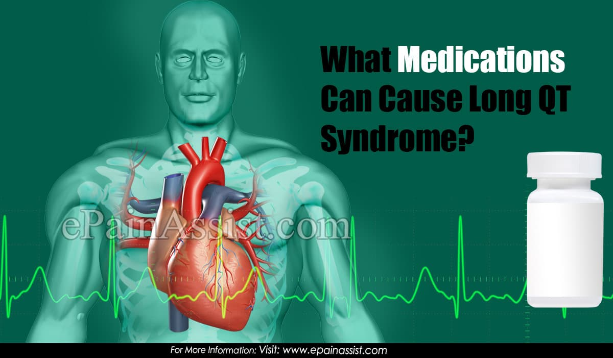 What Medications Can Cause Long QT Syndrome?