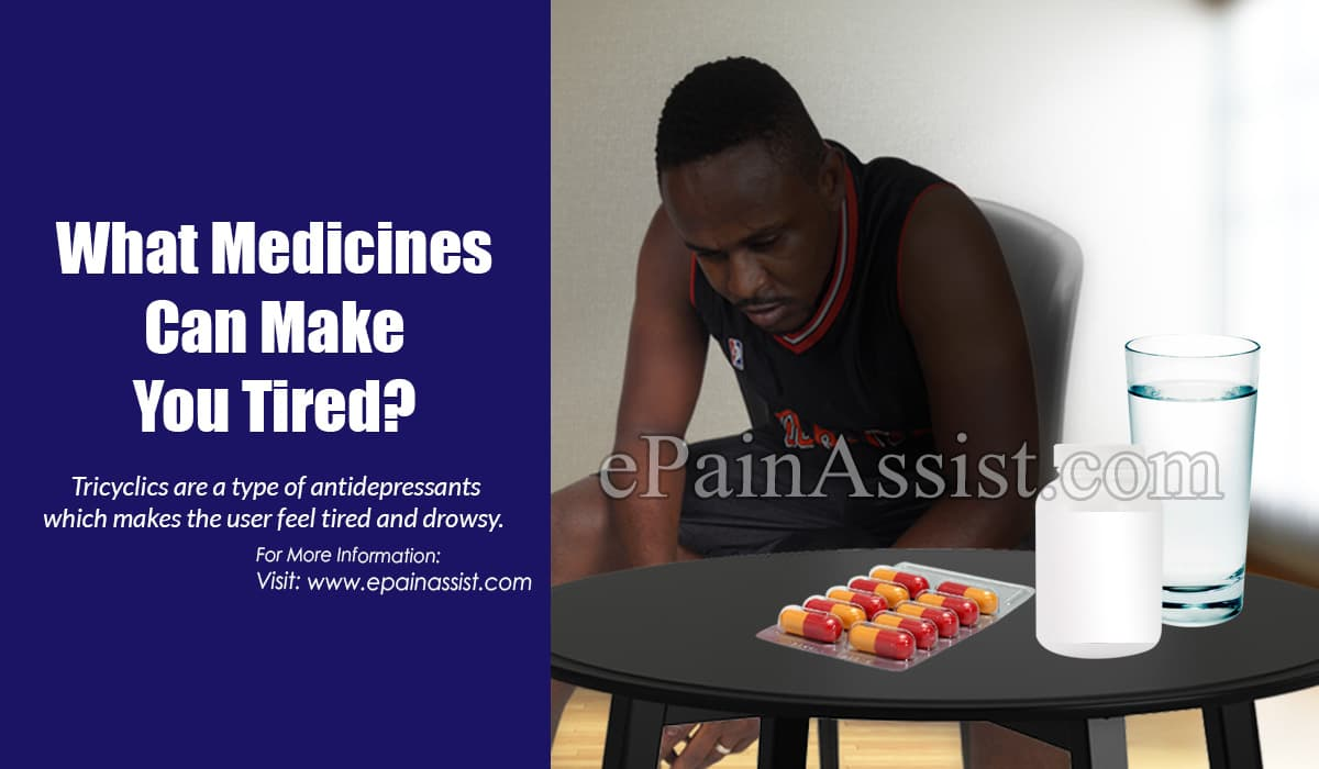 What Medicines Can Make You Tired?