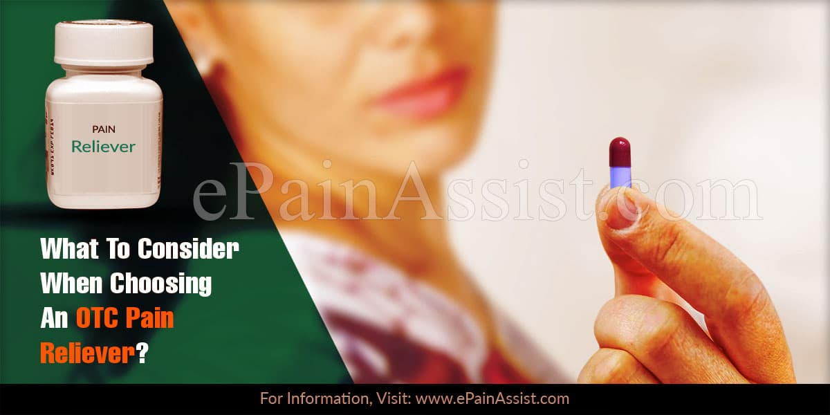 What To Consider When Choosing An OTC Pain Reliever?