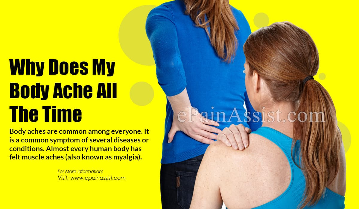 Why Does My Body Ache All The Time & What Is Its Treatment?