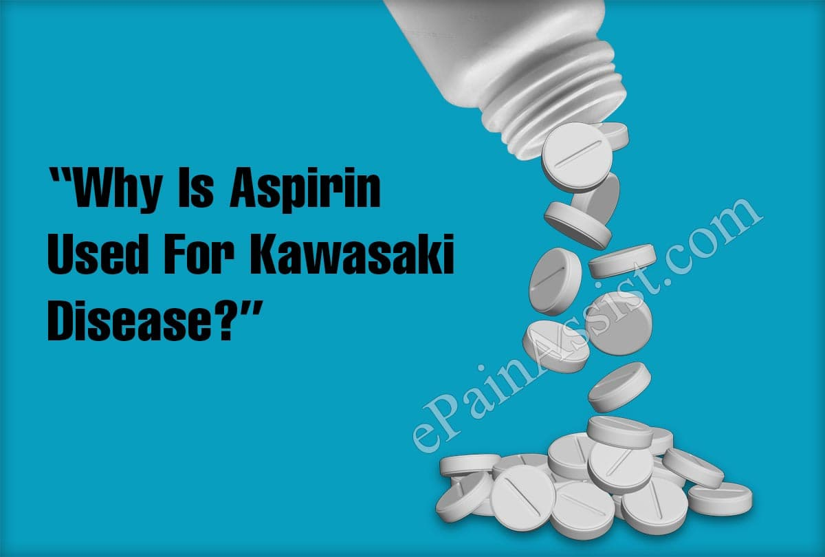 Why Is Aspirin Used For Kawasaki Disease?
