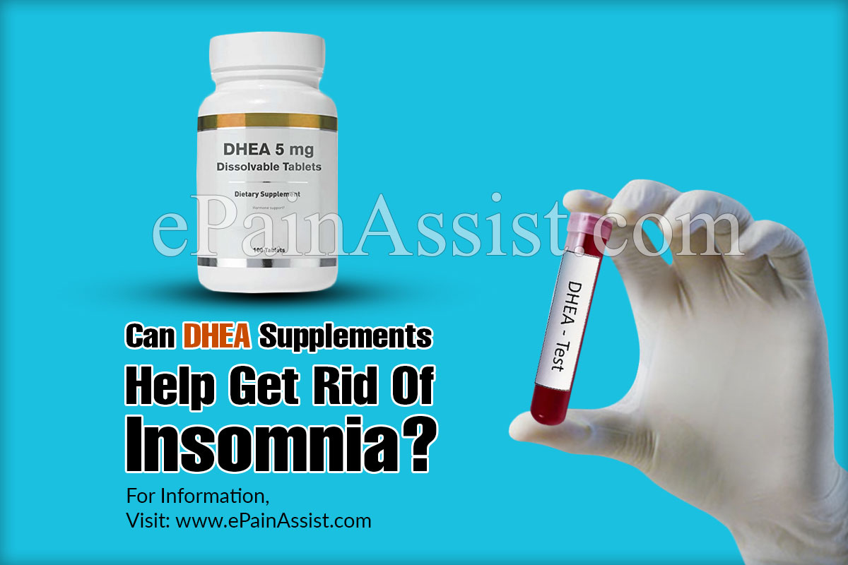 Can DHEA Supplements Help Get Rid Of Insomnia?