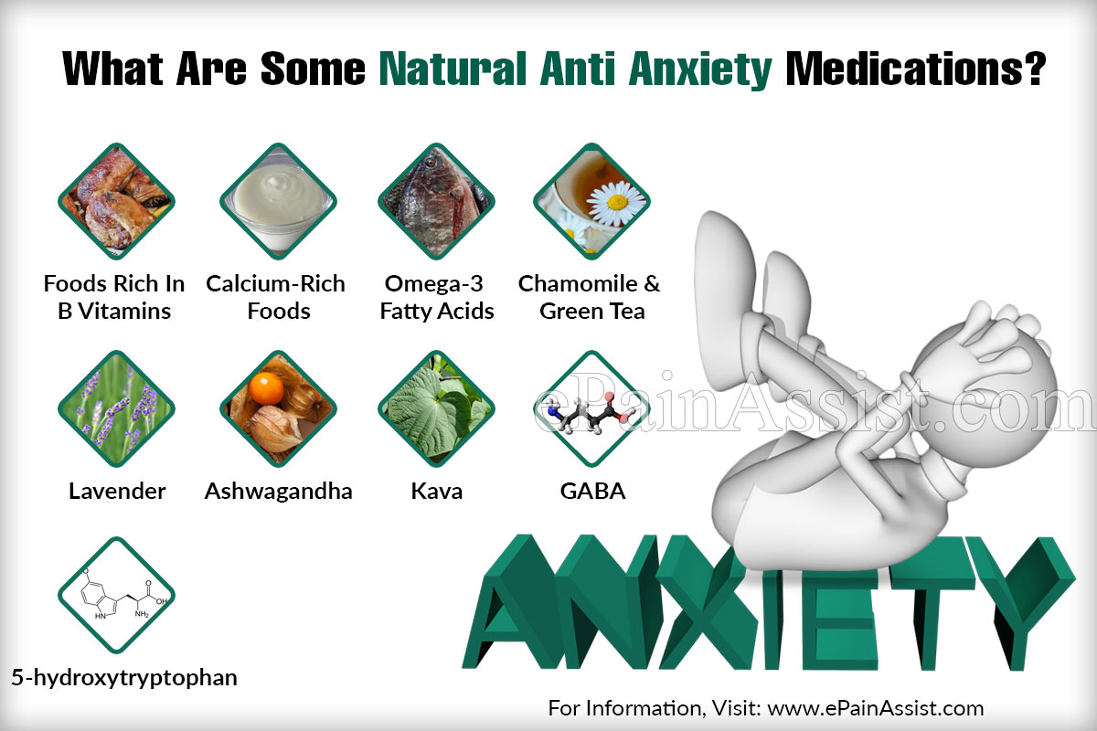 What Are Some Natural Anti anxiety Medications?
