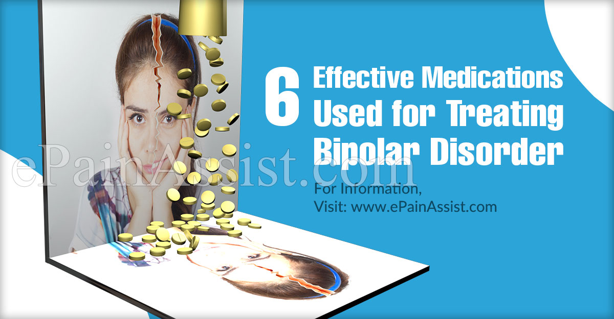 6 Effective Medications Used for Treating Bipolar Disorder