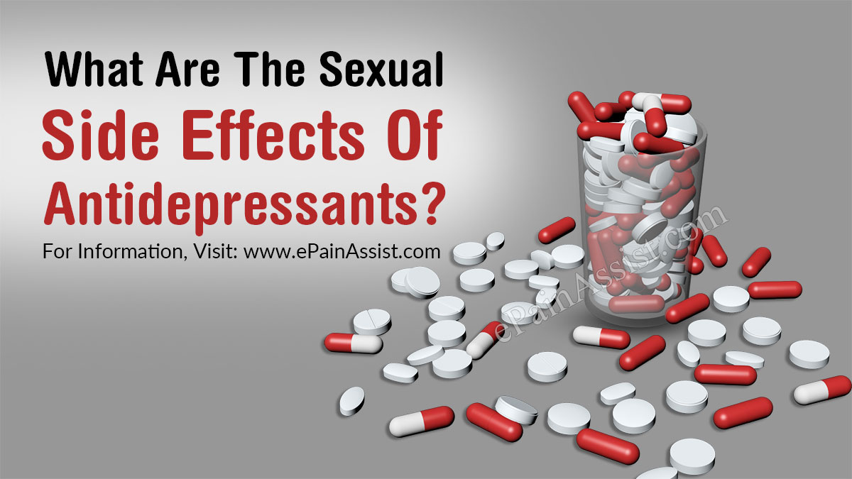 What Are The Sexual Side Effects Of Antidepressants?
