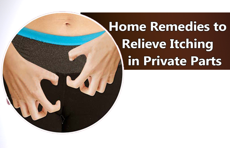 Causes Of Itchy Private Parts Home Remedies To Get Rid Of It