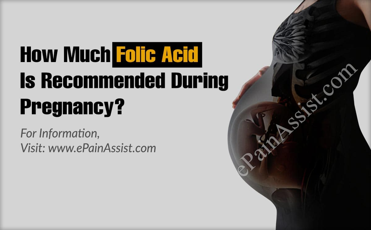 How Much Folic Acid Is Recommended During Pregnancy?