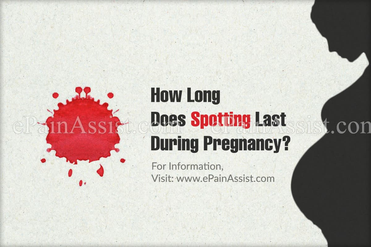 How Long Does Spotting Last During Pregnancy?
