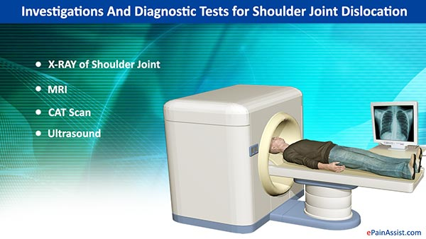 Investigations And Diagnostic Tests for Shoulder Joint Dislocation