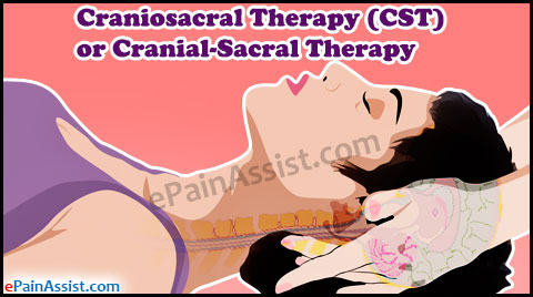Craniosacral Therapy (CST) or Cranial-Sacral Therapy