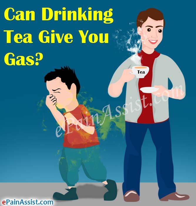 Drinking Tea Give You Gas