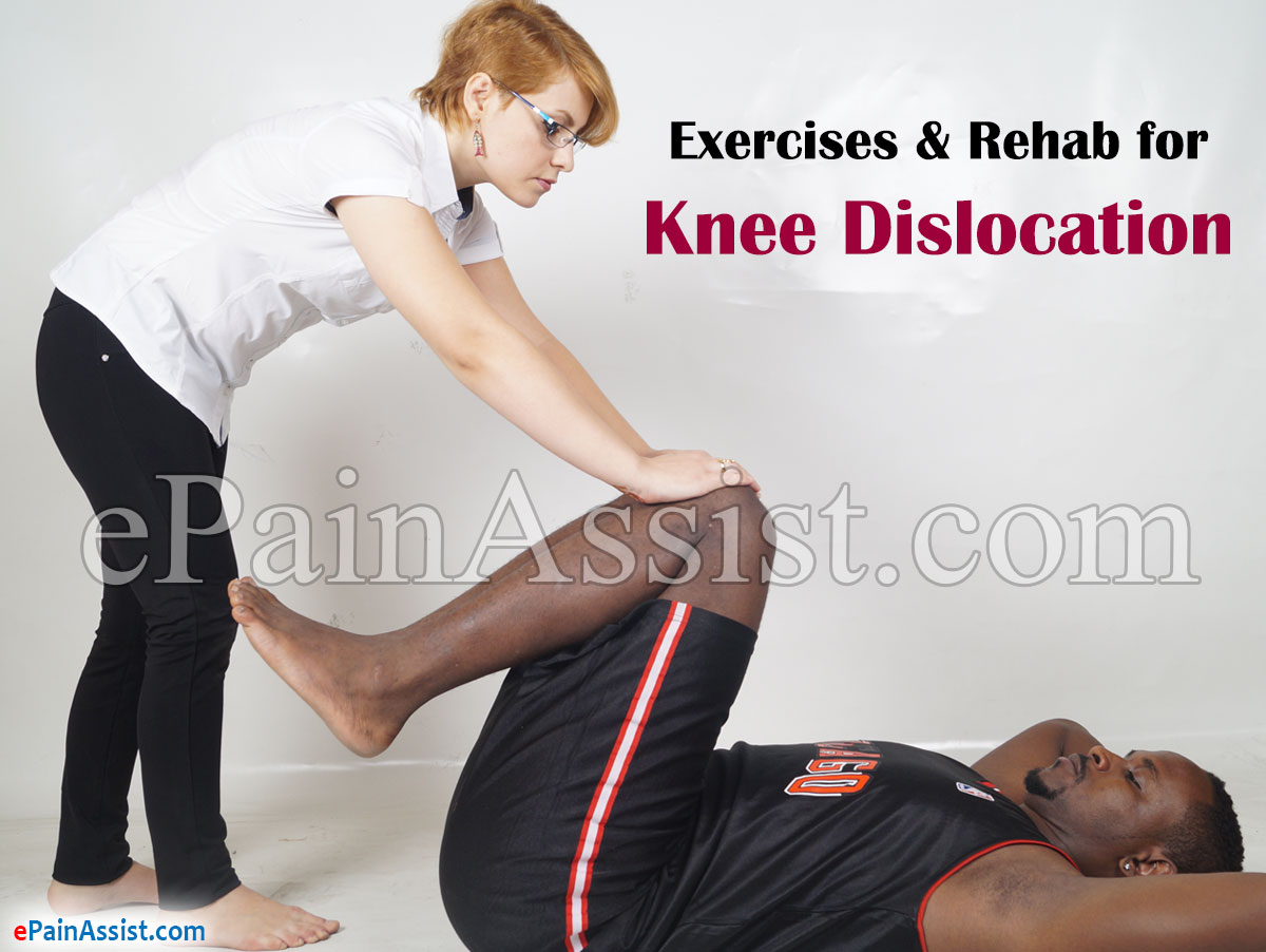 Exercises & Rehab for Knee Dislocation or Dislocated Knee
