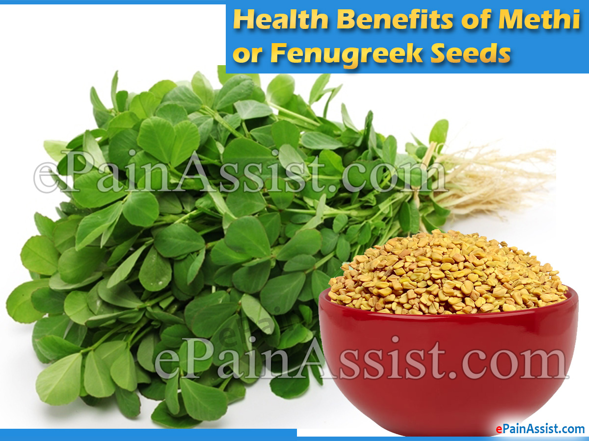 Health Benefits of Methi or Fenugreek Seeds