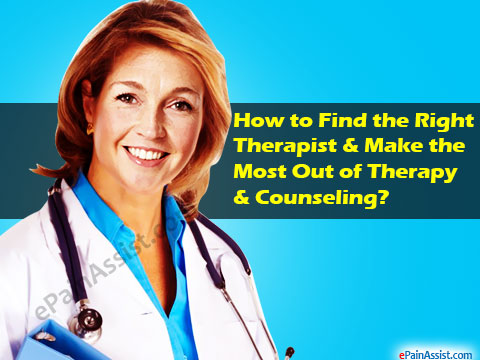 How to Find the Right Therapist & Make the Most Out of Therapy & Counseling?