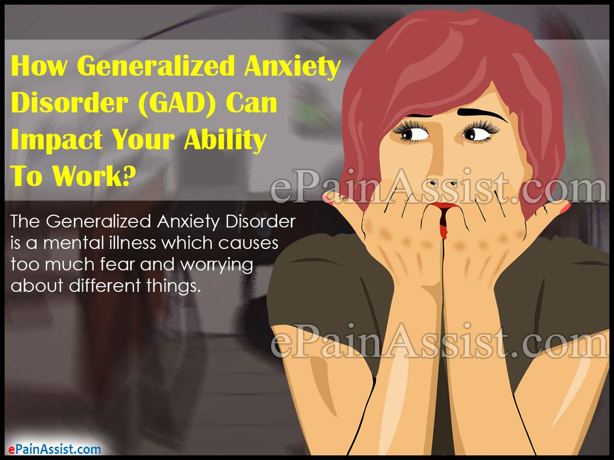 How Generalized Anxiety Disorder (GAD) Can Impact Your Ability To Work?