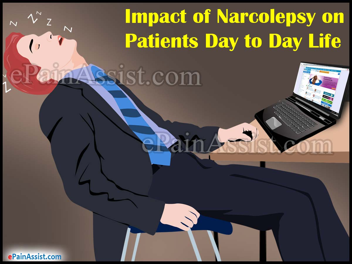 Impact of Narcolepsy on Patients Day to Day Life