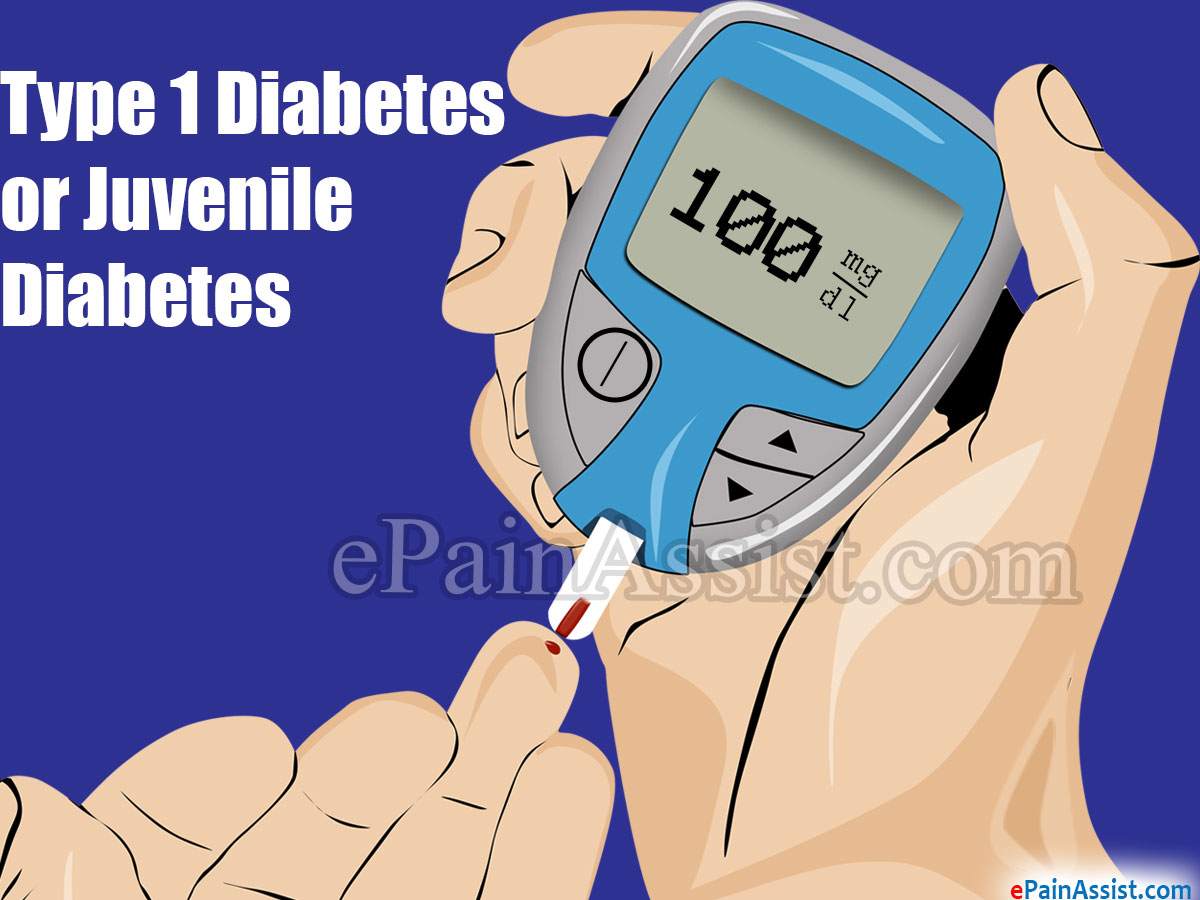 Type 1 Diabetes or Juvenile Diabetes