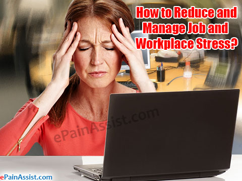 How to Reduce and Manage Job and Workplace Stress