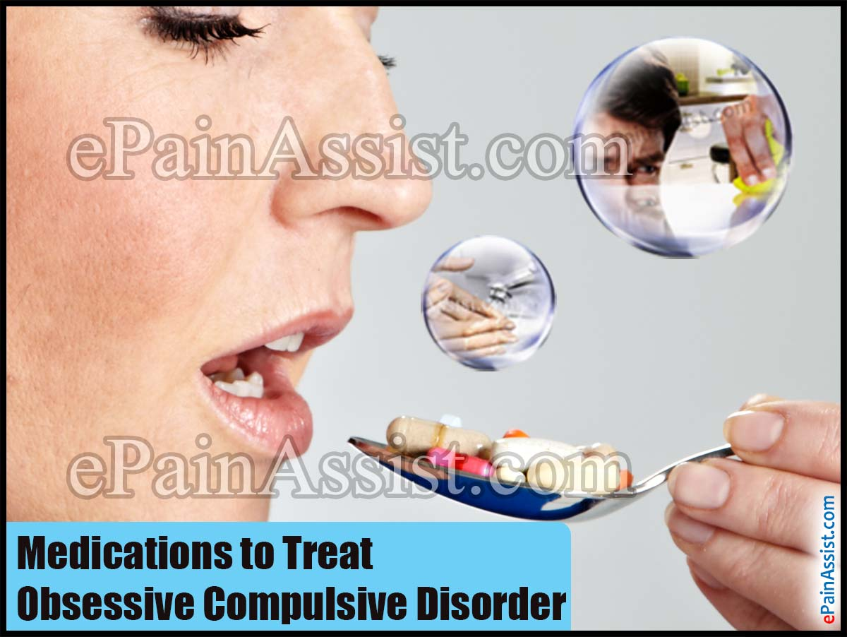 Medications to Treat Obsessive Compulsive Disorder