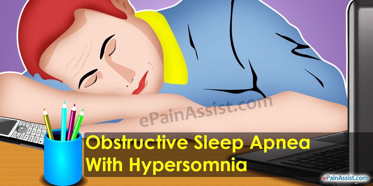 Obstructive Sleep Apnea With Hypersomnia