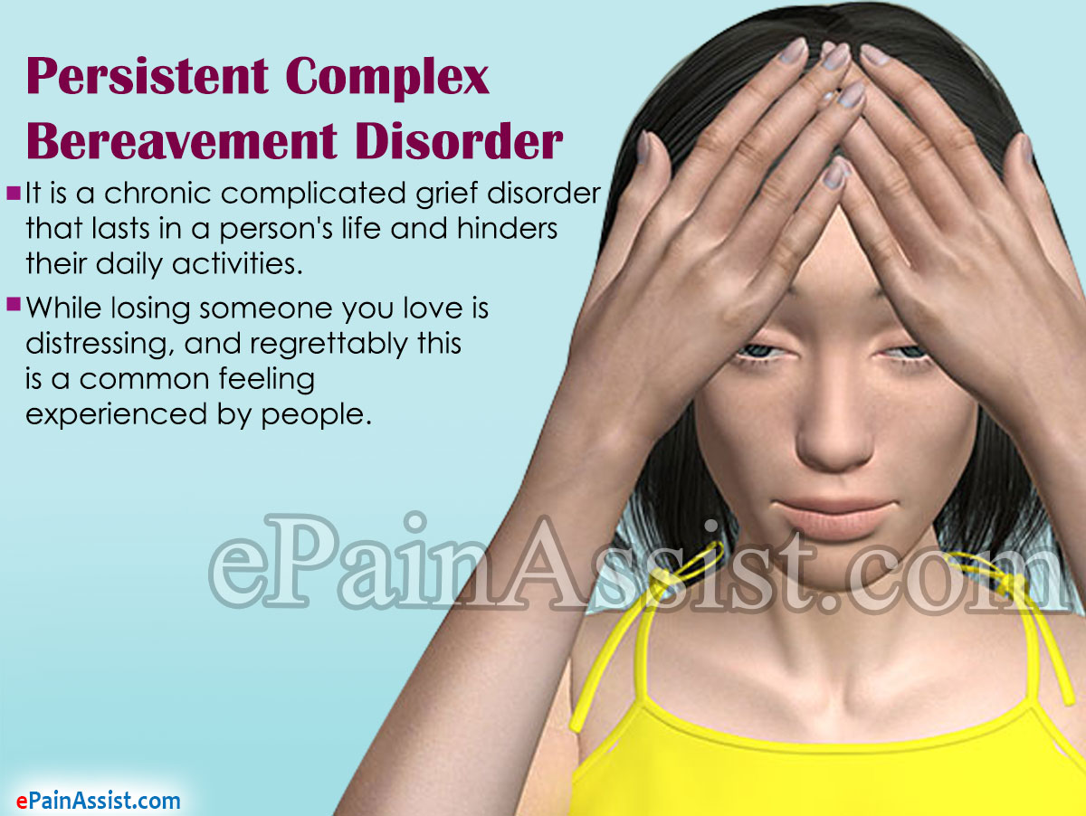 Persistent Complex Bereavement Disorder or Complicated Grief Disorder