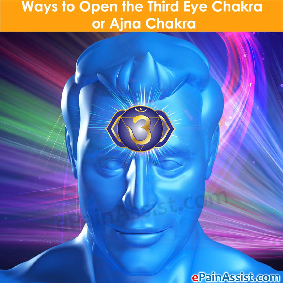 Ways to Open the Third Eye Chakra or Ajna Chakra