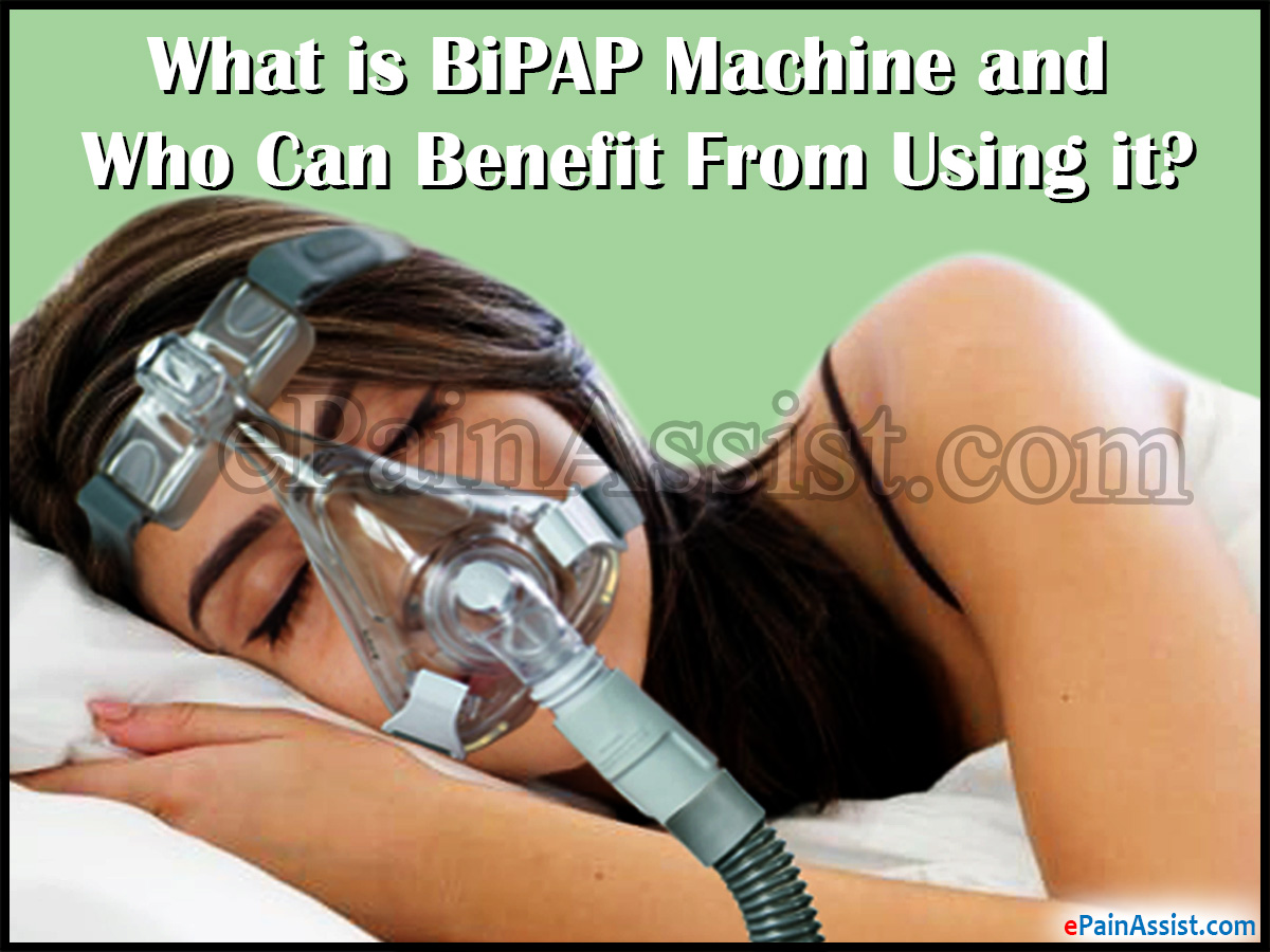 What is BiPAP Machine and Who Can Benefit From Using it?