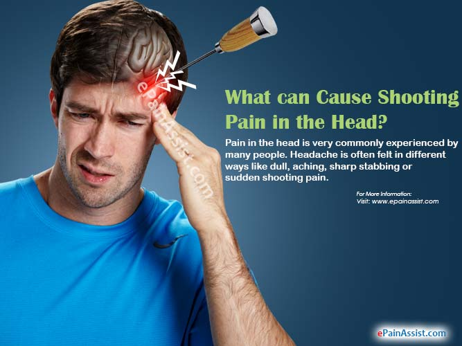 What can Cause Shooting Pain in the Head?