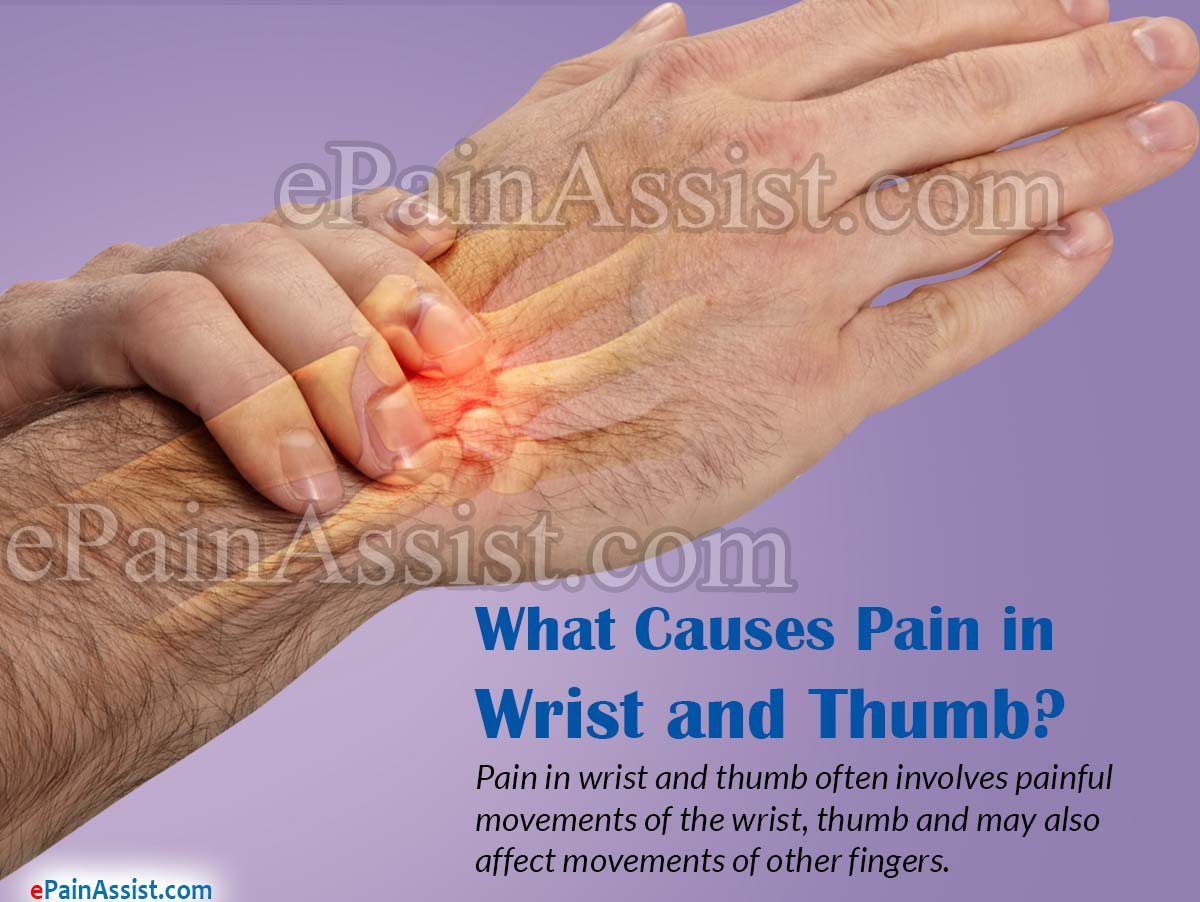 What Causes Pain in Wrist and Thumb