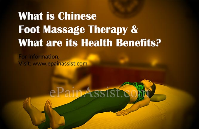 What is Chinese Foot Massage Therapy & What are its Health Benefits?