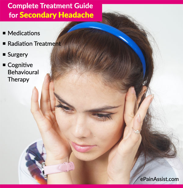 ... Treatment Guide for Secondary Headache-Medications-Radiation Treatment