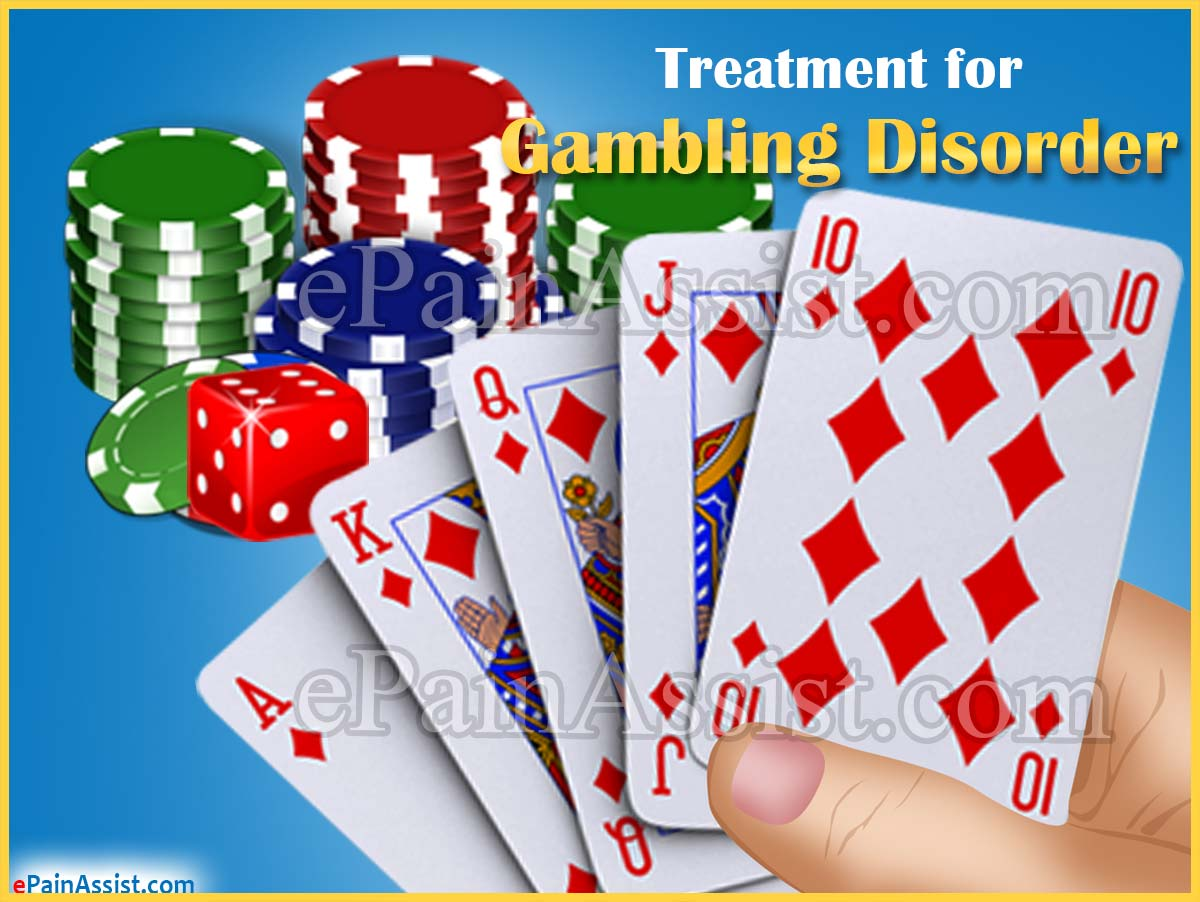 Treatment for Gambling Disorder or Compulsive Gambling