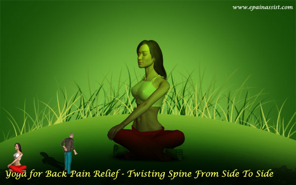 Yoga Exercises for Back Pain Relief-Twisting Spine From Side To Side!
