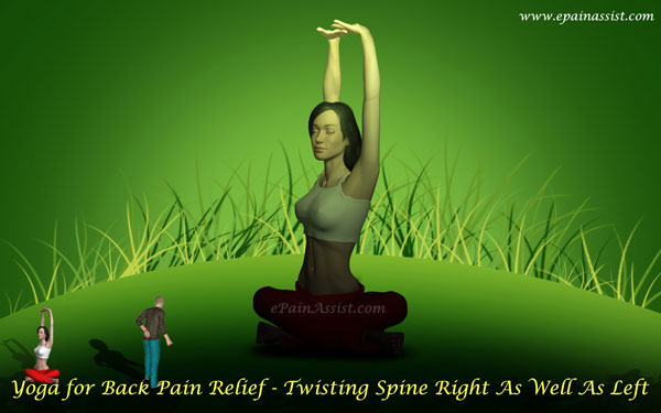 Yoga Exercises for Back Pain Relief-Twisting Spine Right As Well As Left!