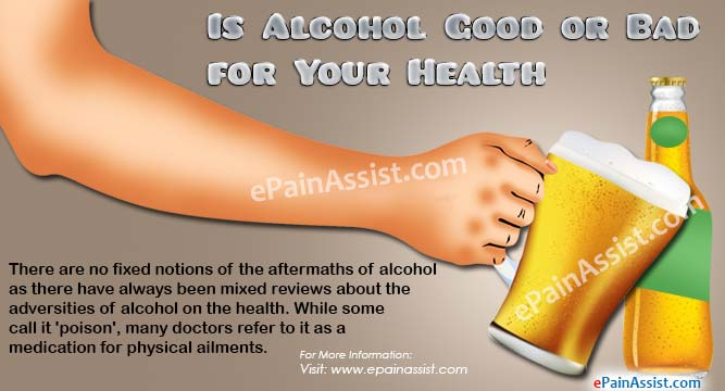 Is Alcohol Good or Bad for Your Health?