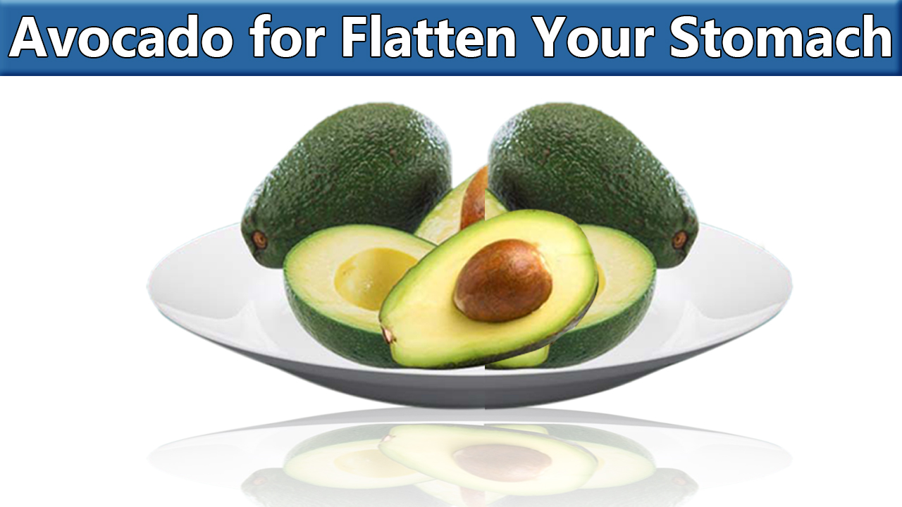 Avocado is a great food to flatten your stomach