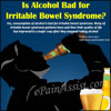Is Alcohol Bad for Irritable Bowel Syndrome?
