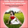 Steps to Do Ardha Matsyendrasana or Sitting Half Spinal Twist & Its Benefits