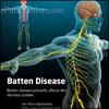 Batten Disease: Types, Symptoms, Causes, Treatment, Pathophysiology, Prognosis