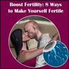 Boost Fertility: 8 Ways to Make Yourself Fertile