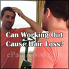 Can Working Out Cause Hair Loss?