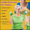 Cardio Exercises for Seniors & Its Benefits